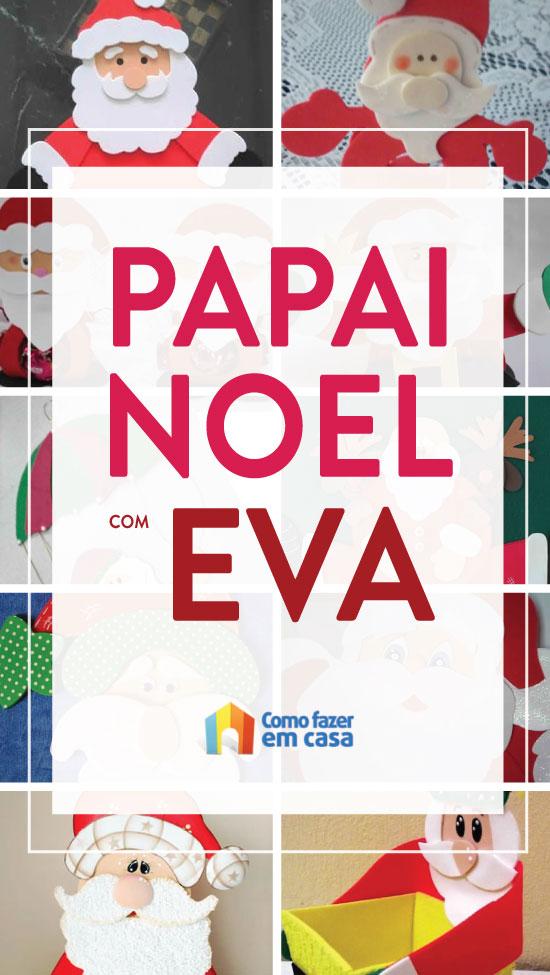 10 ideias criativas de Papai Noel em EVA